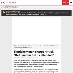 """Timrå kommun skarpt kritisk: """"Det handlar om liv eller död"""""""