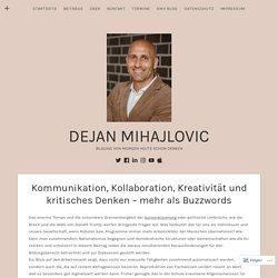 Kommunikation, Kollaboration, Kreativität und kritisches Denken – mehr als Buzzwords – Dejan Mihajlovic