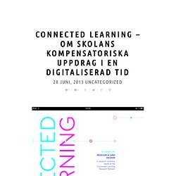 Connected Learning – om skolans kompensatoriska uppdrag i en digitaliserad tid
