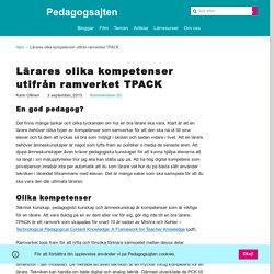 Lärares olika kompetenser utifrån ramverket TPACK