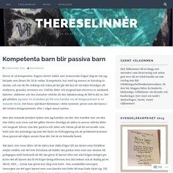 Kompetenta barn blir passiva barn – ThereseLinnér
