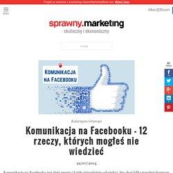 Komunikacja na Facebooku - 12 funkcji, których nie znasz