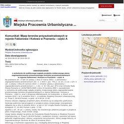 bip.poznan.pl - Komunikat: Mpzp terenów przyautostradowych w rejonie Fabianowa i Kotowa w Poznaniu - część A