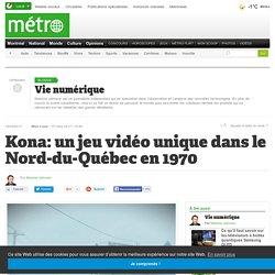 Kona: un jeu vidéo unique dans le Nord-du-Québec en 1970
