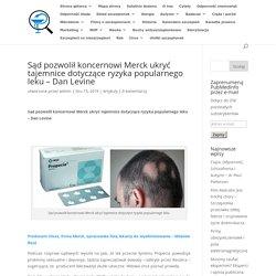Sąd pozwolił koncernowi Merck ukryć tajemnice dotyczące ryzyka popularnego leku