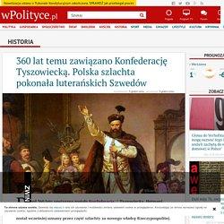 360 lat temu zawiązano Konfederację Tyszowiecką. Polska szlachta pokonała luterańskich Szwedów