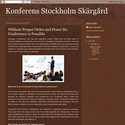 Konferens Stockholm Skärgård: Without Proper Order and Peace No Conference is Possible