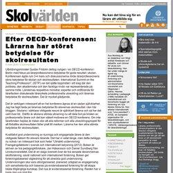 Efter OECD-konferensen: Lärarna har störst betydelse för skolresultaten - Åsa...