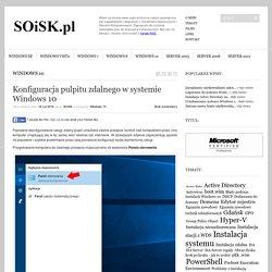Konfiguracja pulpitu zdalnego w systemie Windows 10