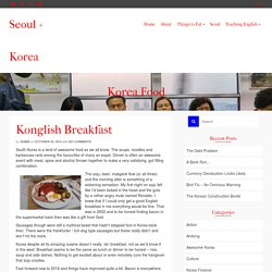Konglish Breakfast ⋆ Seoul + Korea