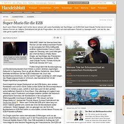 Trichet-Nachfolge: Super-Mario für die EZB - Konjunktur