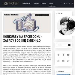 Konkursy na Facebooku - zasady i co się zmieniło