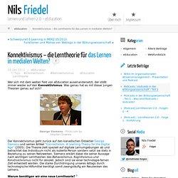 Konnektivismus – die Lerntheorie für das Lernen in medialen Welten? ← Nils Friedel