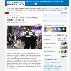 Gegen Stadtzerstörung: S 21: Aktivisten besetzen das Rathaus in Stuttgart - Stuttgart 21