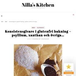 Konsistensgivare i glutenfri bakning – psyllimfrö, husk och övriga…