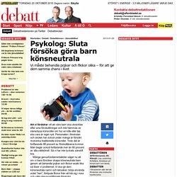 Alf B Svensson: Sluta försöka göra barn könsneutrala