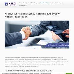 Kredyt Konsolidacyjny. Ranking Kredytów Konsolidacyjnych
