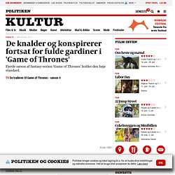 De knalder og konspirerer fortsat for fulde gardiner i 'Game of Thrones'