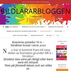 Konstens grunder Nr 6 – Struktur/textur våren 2020 – Bildlärarbloggen