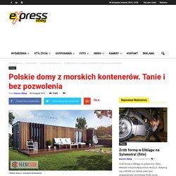 Polskie domy z morskich kontenerów. Tanie i bez pozwolenia - ExpressElblag.pl