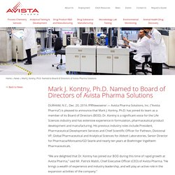 Mark J. Kontny, Ph.D. Named to Board of Directors of Avista Pharma Solutions