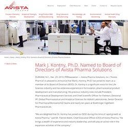 Mark J. Kontny, Ph.D. Named to Board of Directors of Avista Pharma Solutions
