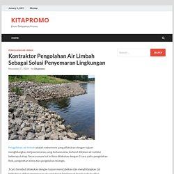 Kontraktor Pengolahan Air Limbah Solusi Penyemaran Lingkungan