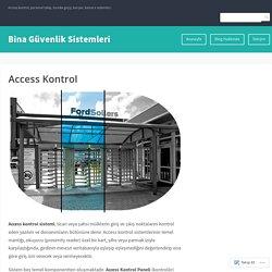 Access Kontrol – Bina Güvenlik Sistemleri
