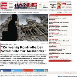 """""""Zu wenig Kontrolle bei Sozialhilfe für Ausländer"""" - Beamter packt aus: - Wien"""