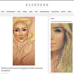 Konturowanie twarzy: korygujemy kształt - Blog Makijaż Uroda