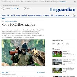 Kony 2012: the reaction | Politics