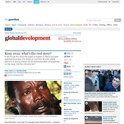 Kony 2012: what's the real story? | Politics