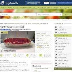Tejfölös-meggyes süti recept Berikac konyhájából - Receptneked.hu