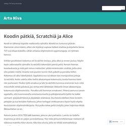 Koodin pätkiä, Scratchiä ja Alice – Arto Niva
