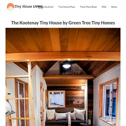 The Kootenay Tiny House by Green Tree Tiny Homes - Tiny House Living
