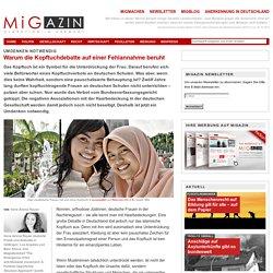 MiGAZIN » Warum die Kopftuchdebatte auf einer Fehlannahme beruht » Print