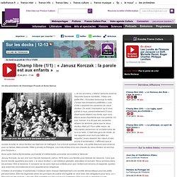 Champ libre (1/1) : « Janusz Korczak : la parole est aux enfants »