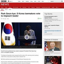Park Geun-hye: S Korea lawmakers vote to impeach leader