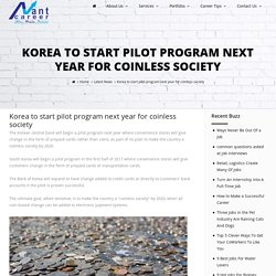 Korea to start pilot program next year for coinless society