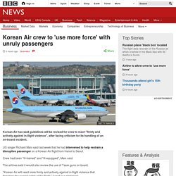 Korean Air crew to 'use more force' with unruly passengers