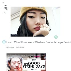 A Korean Skin Care Routine for Combination Skin That Works