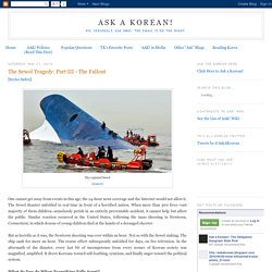 Ask a Korean!: The Sewol Tragedy: Part III - The Fallout