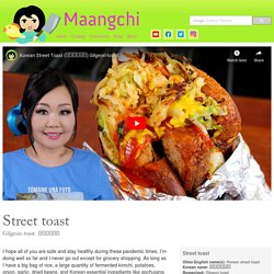 Korean street toast (Gilgeori-toast: 길거리토스트) recipe