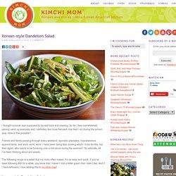Korean-style Dandelion Salad - kimchi MOM ™