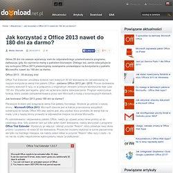 Jak korzystać z Office 2013 nawet do 180 dni za darmo?