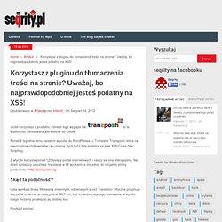 Korzystasz z pluginu do tłumaczenia treści na stronie? Uważaj, bo najprawdopodobniej jesteś podatny na XSS!