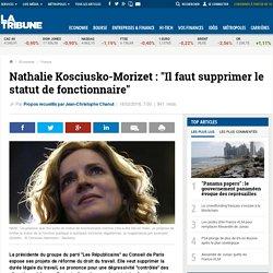 """Nathalie Kosciusko-Morizet: """"Il faut supprimer le statut de fonctionnaire"""""""