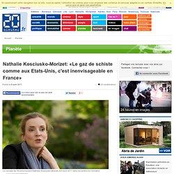 Nathalie Kosciusko-Morizet: «Le gaz de schiste comme aux Etats-Unis, c'est inenvisageable en France»