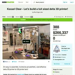 Kossel Clear - Let's build a full sized delta 3D printer! by Blue Eagle Labs
