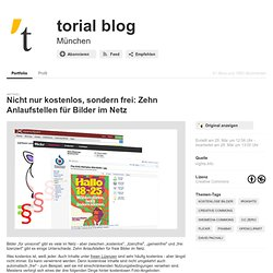 Nicht nur kostenlos, sondern frei: Zehn Anlaufstellen für Bilder im Netz - torial blog
